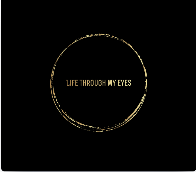 Life Through My Eyes